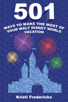 501 Ways To Make The Most Of Your Walt Disney World Vacation